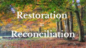 Restoration = Reconciliation