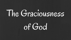 The Graciousness of God