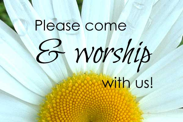 Please come and worship with us